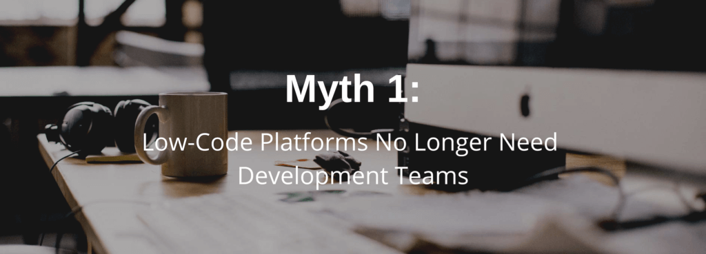 Low Code Myths
