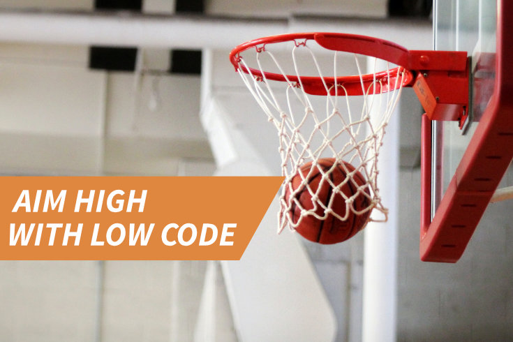 Aim high with low code