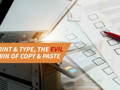 Print & type, The evil twin of copy & paste: Why paper processes will be gone by tomorrow