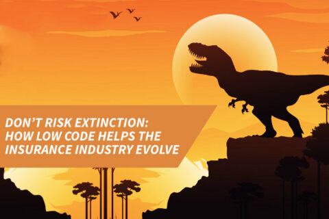 Don't risk extinction: How low code helps the insurance industry evolve