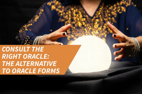 Consult the right oracle: The alternative to Oracle Forms